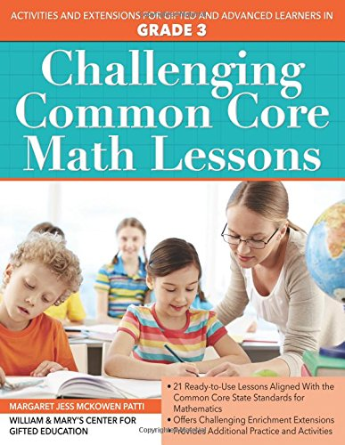 Challenging Common Core Math Lessons Grade 3 Activities And Extensions For Gifted And Advanced Learners In Grade 3