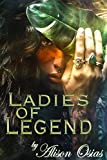 Ladies of Legend: A Mythical Lesbian Erotica Collection (English Edition)