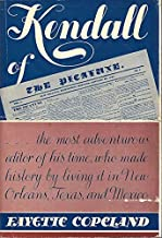 Kendall of the Picayune : being his adventures in New Orleans, on the Texan Santa Fe expedition, in the Mexican War, and in the colonization of the Texas frontier
