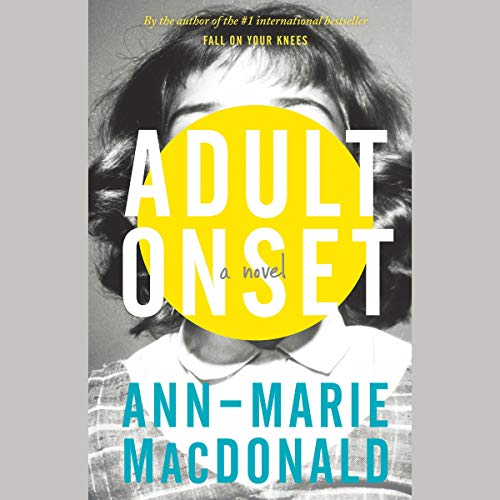 Adult Onset                   By:                                                                                                                                 Ann-Marie MacDonald                               Narrated by:                                                                                                                                 Ann-Marie MacDonald                      Length: 11 hrs and 48 mins     33 ratings     Overall 4.2