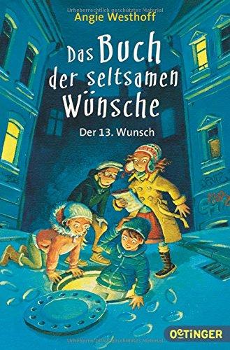 Das Buch der seltsamen Wünsche: Der 13. Wunsch