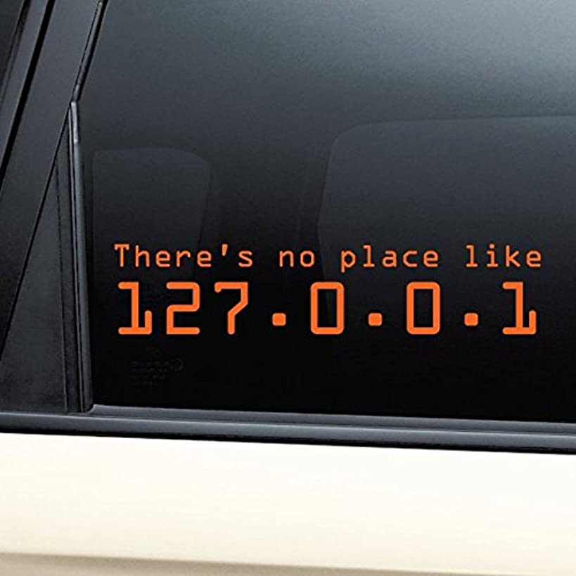 There's No Place Like 127.0.0.1 (Home) Vinyl Decal Laptop Car Truck Bumper Window Sticker - Orange