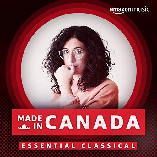 Made in Canada: Essential Classical