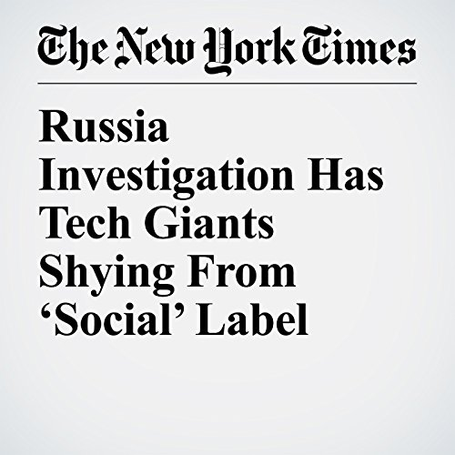 Russia Investigation Has Tech Giants Shying From 'Social' Label copertina