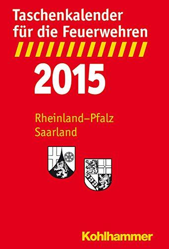 Taschenkalender für die Feuerwehren 2015 / Rheinland-Pfalz, Saarland