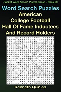 Word Search Puzzles: American College Football Hall Of Fame Inductees And Record Holders (Pocket Word Search Puzzle Books) (Volume 26)