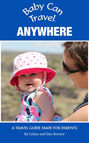 Baby Can Travel: Anywhere (Travel Guide) (English Edition)