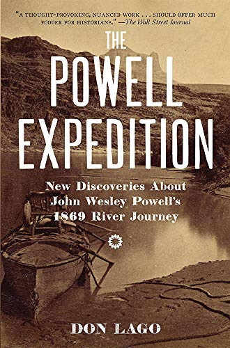 Compare Textbook Prices for The Powell Expedition: New Discoveries about John Wesley Powell's 1869 River Journey 1 Edition ISBN 9781948908207 by Lago, Don