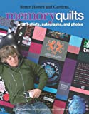Memory Quilts: Using T-Shirts, Autographs, and photos (Leisure Arts #4323) (Better Homes and Gardens Creative Collection (Leisure Arts))