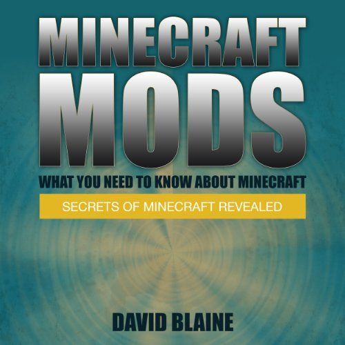 Minecraft Mods: What You Need to Know About Minecraft audiobook cover art