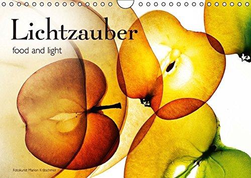 Lichtzauber (Wandkalender 2016 DIN A4 quer): food and light (Monatskalender, 14 Seiten ) (CALVENDO Lifestyle)