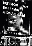 ART DECO Architektur in Deutschland (Wandkalender 2018 DIN A4 hoch): Ein wunderbarer Überblick über die Architektur und Tendenzen 'jener 20´er Jahre' ... [Kalender] [Apr 01, 2017] Robert, Boris