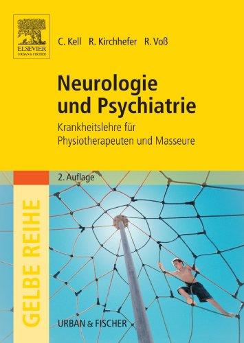 Neurologie und Psychiatrie. Krankheitslehre für Physiotherapeuten und Masseure