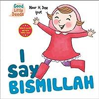 I Say Bismillah (I Say Board Books)