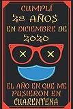 Cumplí 28 Años En Diciembre De 2020, El Año En Que Me Pusieron En Cuarentena: 28 años cumpleaños regalos originales   regalos para mujer - hombre - ... - mama - padre de 28 años   cuaderno de notas