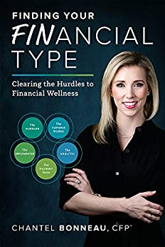 Finding Your Financial Type: Clearing the Hurdles to Financial Wellness by [Chantel Bonneau]