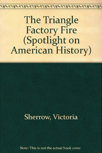 Triangle Factory Fire, The (Spotlight on American History)