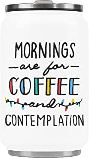 Mornings Are For Coffee And Contemplation Travel Coffee Mug Stainless Steel Vacuum Cup 10.3 Ounce
