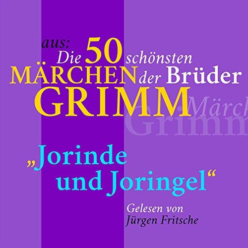 Jorinde und Joringel (Aus die 50 schönsten Märchen der Gebrüder Grimm)