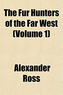 The Fur Hunters of the Far West (Volume 1)