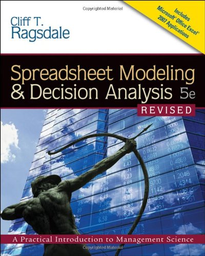 Spreadsheet Modeling & Decision Analysis: A Practical Introduction to Management Science, Revised (with Interactive Vide