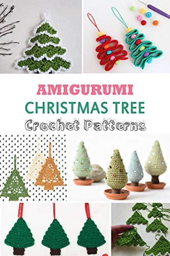 Amigurumi Christmas Tree Crochet Patterns: Gift Ideas for Holiday