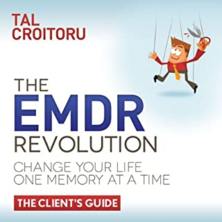 The EMDR Revolution: Change Your Life One Memory At A Time     The Client's Guide              By:                                                                                                                                 Tal Croitoru                               Narrated by:                                                                                                                                 Caroline Miller                      Length: 4 hrs and 21 mins     5 ratings     Overall 3.4
