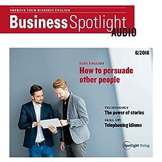 Business Spotlight Audio - Persuading people. 06/16: Business Englisch lernen - Andere überzeugen Titelbild