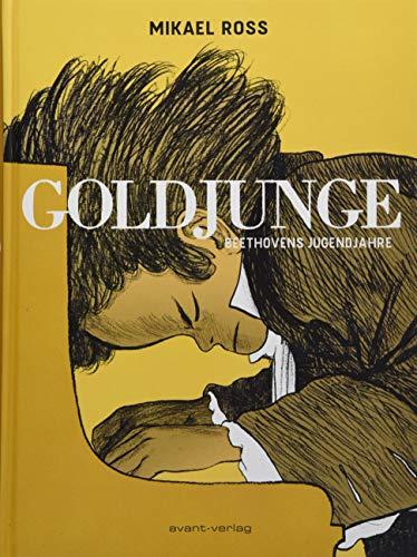 Goldjunge: Beethovens Jugendjahre