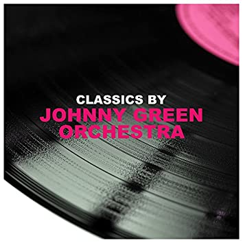 Classics by Johnny Green Orchestra