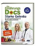 Die Ernährungs-Docs – Starke Gelenke: Die besten Ernährungsstrategien bei Rheuma, Arthrose, Gicht & Co. - Dr. med. Matthias Riedl