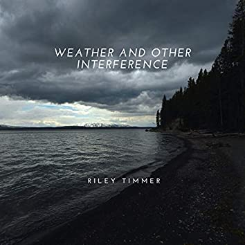 Weather and Other Interference