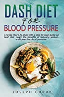 Dash Diet for Blood Pressure: Change Your Lifestyle with a step-by-step guide on dash diet. Learn 40+ recipes for reducing sodium, and lower blood pressure.