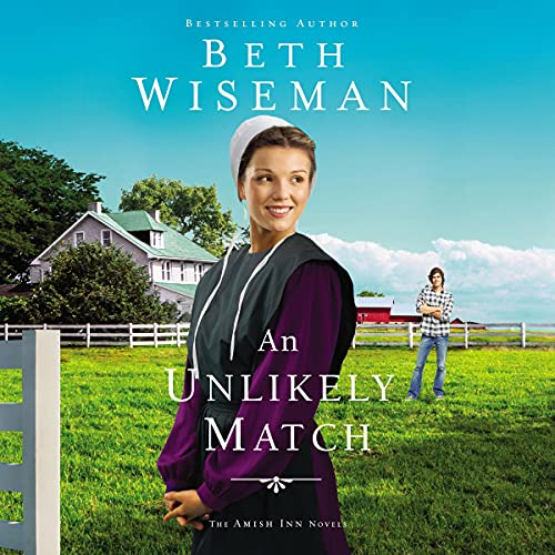 An Unlikely Match: The Amish Inn Novels, Book 2