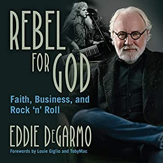 Rebel for God: Faith, Business, and Rock 'n' Roll audiobook cover art