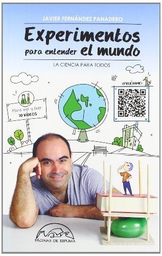 Experimentos para entender el mundo / Experiments to Understand the World (La Ciencia Para Todos / Science for All) (Spanish Edition) by Panadero, Javier Fernandez (2012) Paperback