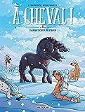 A cheval ! T06 - Garrot coup de froid ! (À cheval ! t. 6) - Format Kindle - 7,99 €