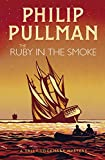 Pullman, P: Ruby in the Smoke (A Sally Lockhart Mystery, Band 1) - Philip Pullman