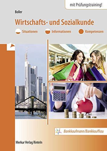Wirtschafts- und Sozialkunde: Situationen - Informationen - Kompetenzen - Bankkaufmann/Bankkauffrau