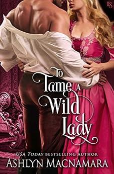 To Tame a Wild Lady: A Duke-Defying Daughters Novel by [Ashlyn Macnamara]