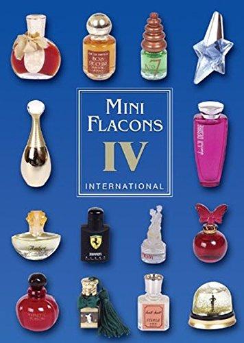 Mini Flacons International Band 4: Katalog für Mini Flácons: Katalog für Parfüm Miniflacons, Internationale Ausgabe