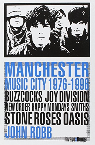 MANCHESTER MUSIC CITY: BUZZCOCKS JOY DIVISION NEW ORDER HAPPY MONDAY?S SMITHS STONE ROSES OASIS (RIVAGES)