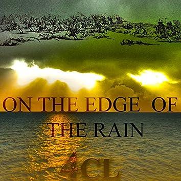 On the Edge of the Rain