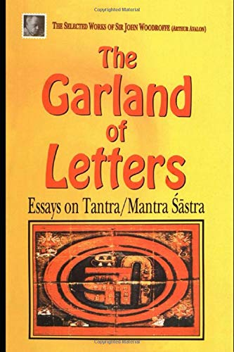 The Garland of Letters: Essays on Tantra/Mantra Sastra