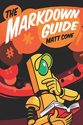 Compare Textbook Prices for The Markdown Guide  ISBN 9798656504492 by Cone, Matt