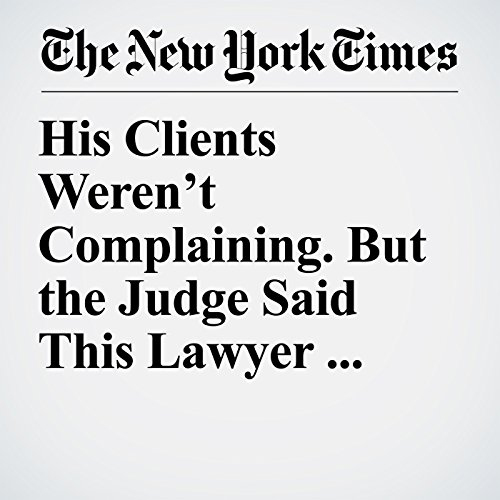 His Clients Weren't Complaining. But the Judge Said This Lawyer Worked Too Hard. copertina
