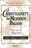 Christianity for Modern Pagans: Pascal's Pensees