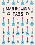 Mandolina Tabs: Cuaderno De Tablatura Para Mandolina | Escriba su propia música de la tablaturas de la Mandolina! | Partituras de papel en blanco para canciones y acordes de Mandolina