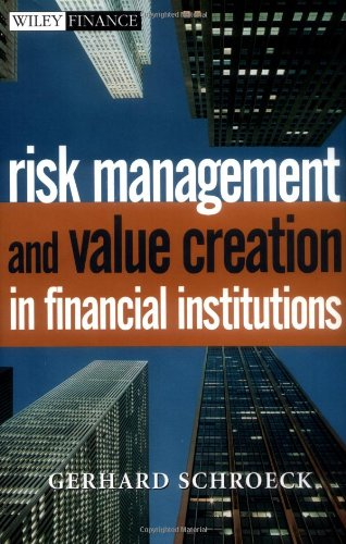 Risk Management and Value Creation in Financial Institutions (Wiley Finance)