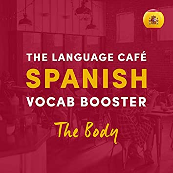 Spanish Vocab Booster: The Body